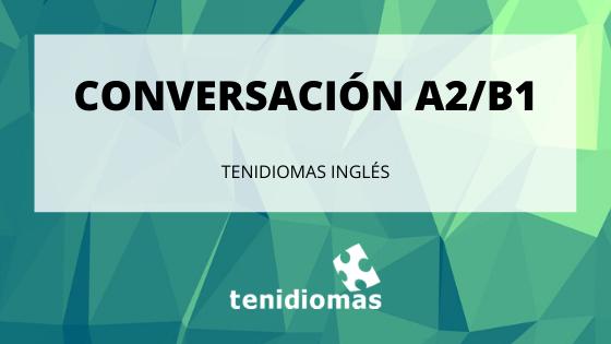 A2-B1 Conversation