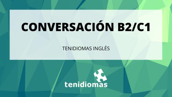 B2-C1 Conversation
